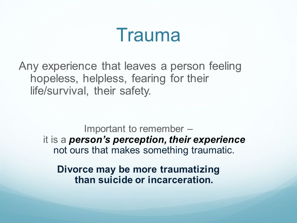 Divorce may be more traumatizing than suicide or incarceration.