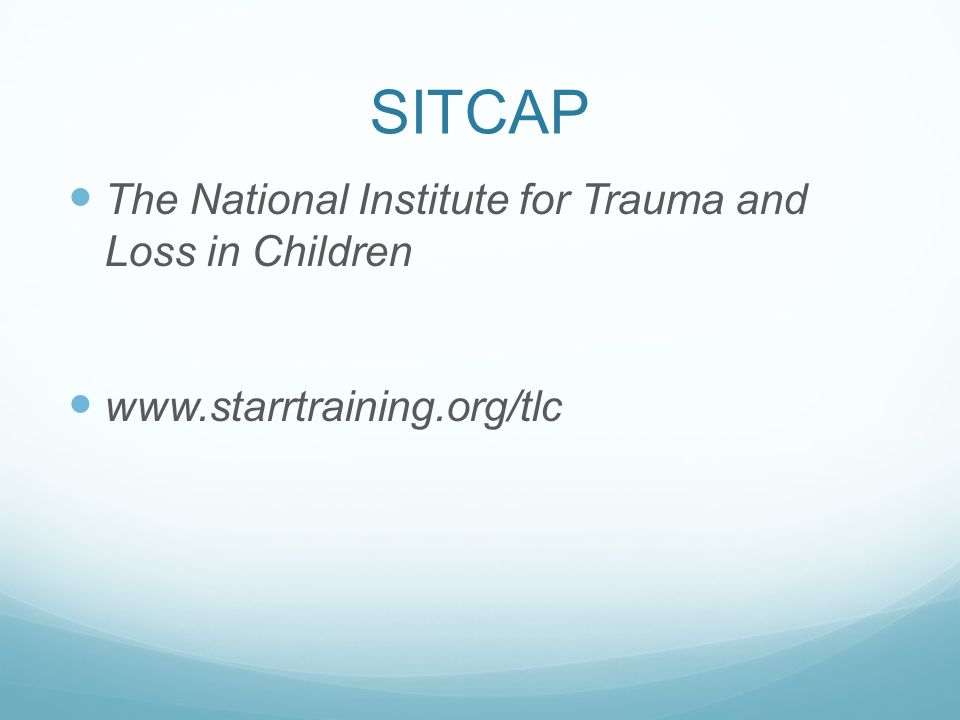 SITCAP The National Institute for Trauma and Loss in Children
