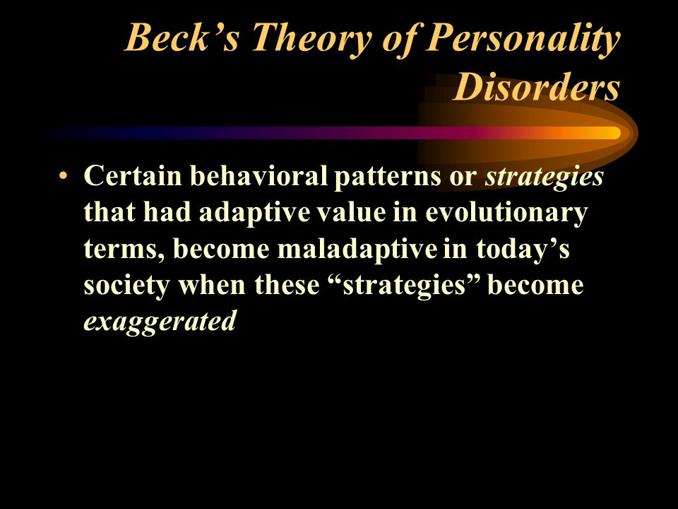 Beck's Theory of Personality Disorders