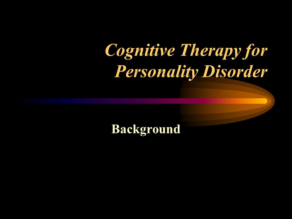Cognitive Therapy for Personality Disorder