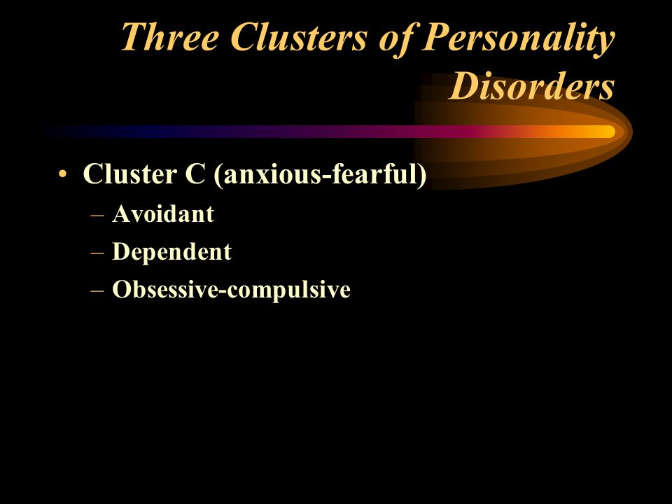Three Clusters of Personality Disorders