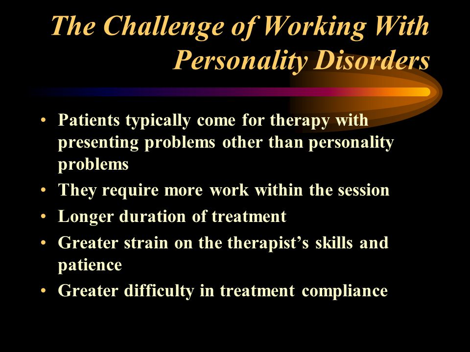 The Challenge of Working With Personality Disorders