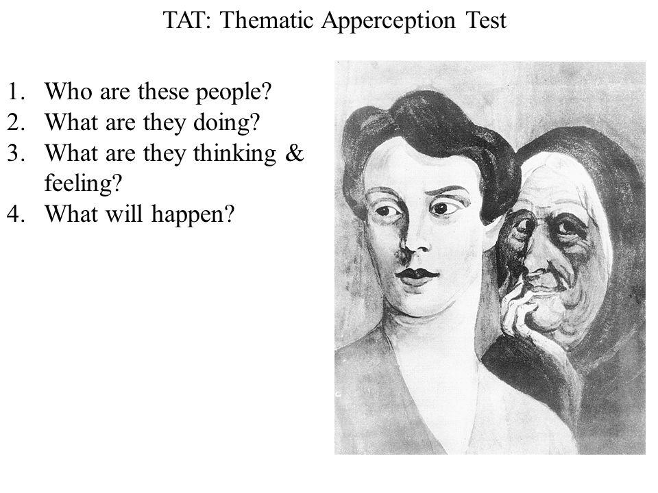TAT: Thematic Apperception Test