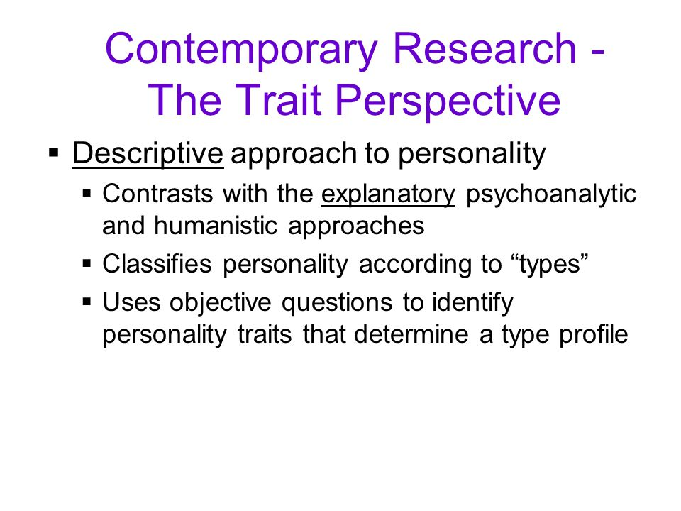 Contemporary Research - The Trait Perspective