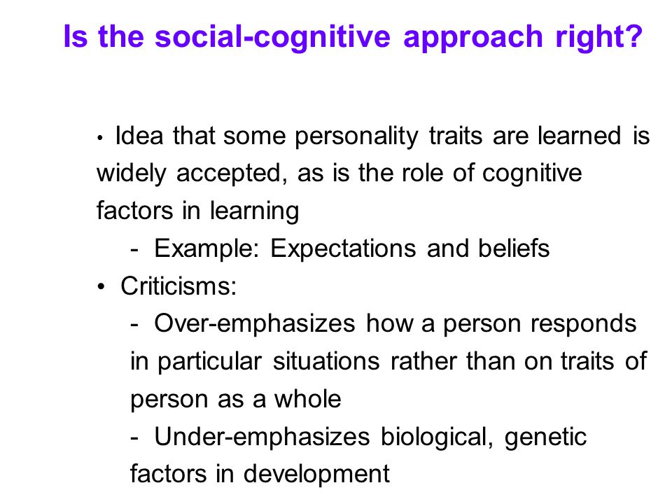 Is the social-cognitive approach right