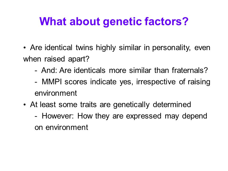 What about genetic factors