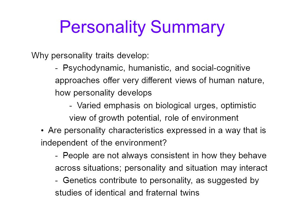 Personality Summary Why personality traits develop: