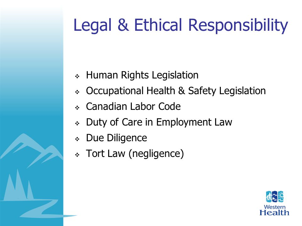 Legal & Ethical Responsibility