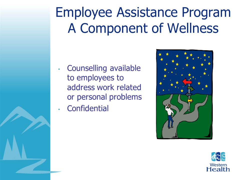 Employee Assistance Program A Component of Wellness