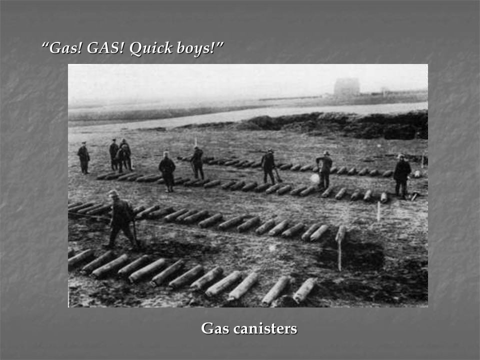 Gas! GAS! Quick boys! Gas canisters