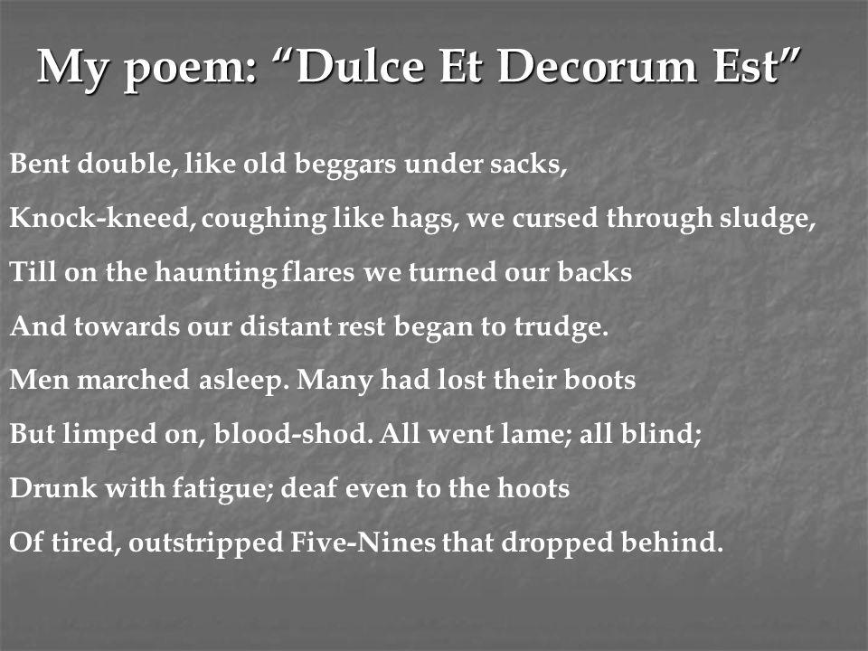 My poem: Dulce Et Decorum Est