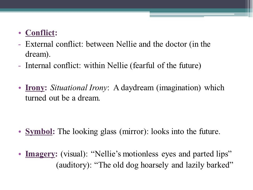 External conflict: between Nellie and the doctor (in the dream).
