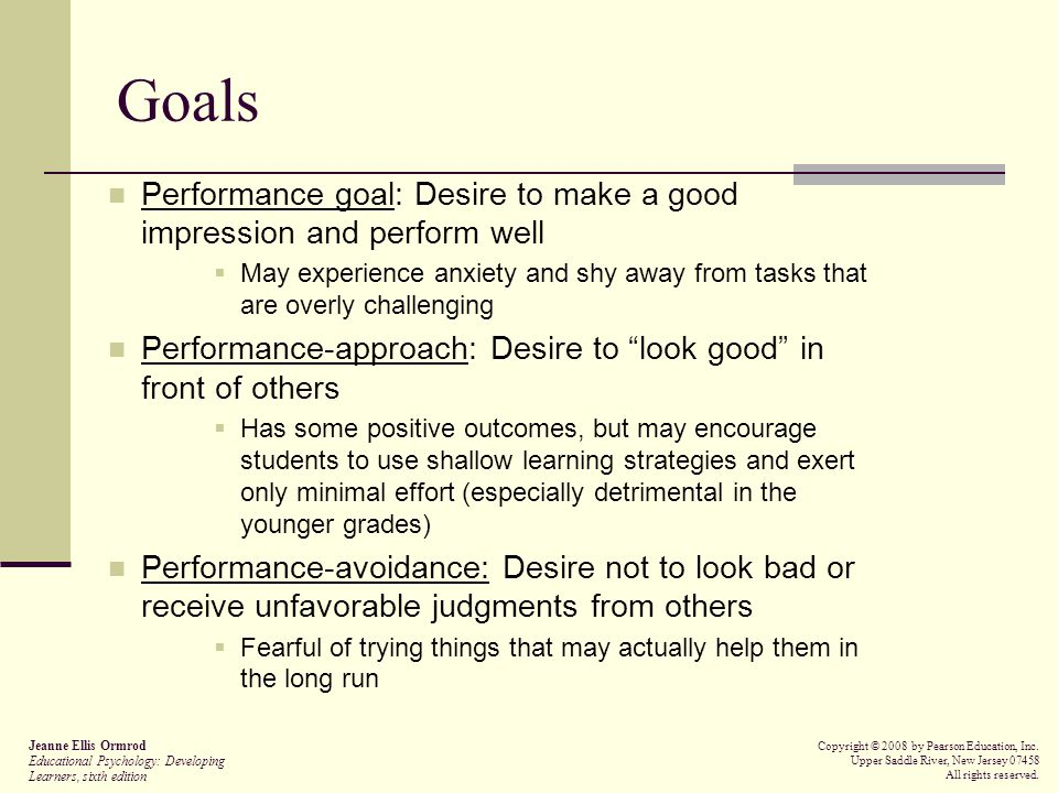 Goals Performance goal: Desire to make a good impression and perform well.