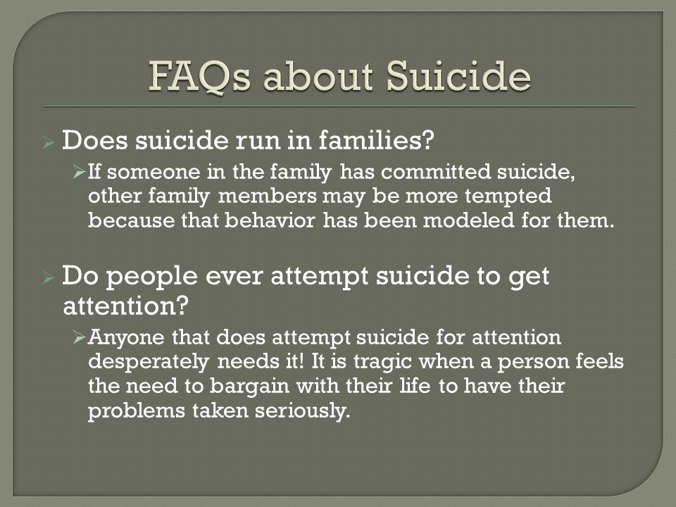 FAQs about Suicide Does suicide run in families