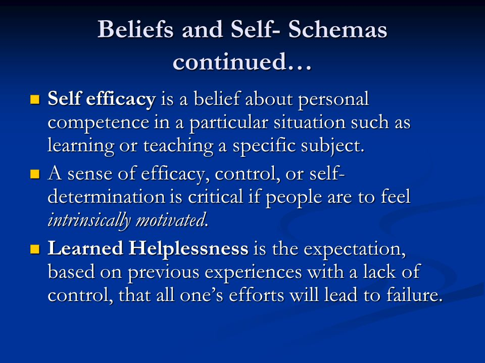 Beliefs and Self- Schemas continued…