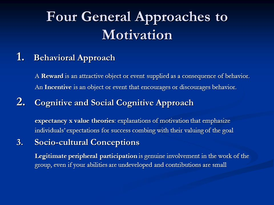 Four General Approaches to Motivation