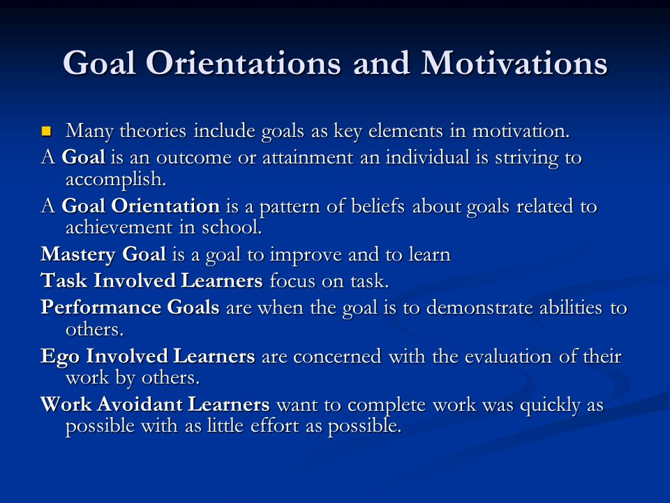 Goal Orientations and Motivations