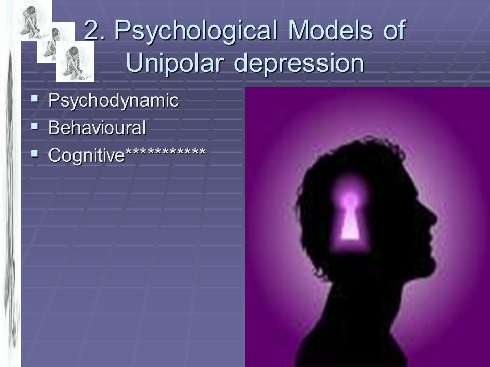 2. Psychological Models of Unipolar depression