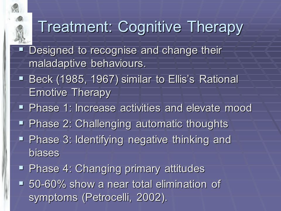 Treatment: Cognitive Therapy