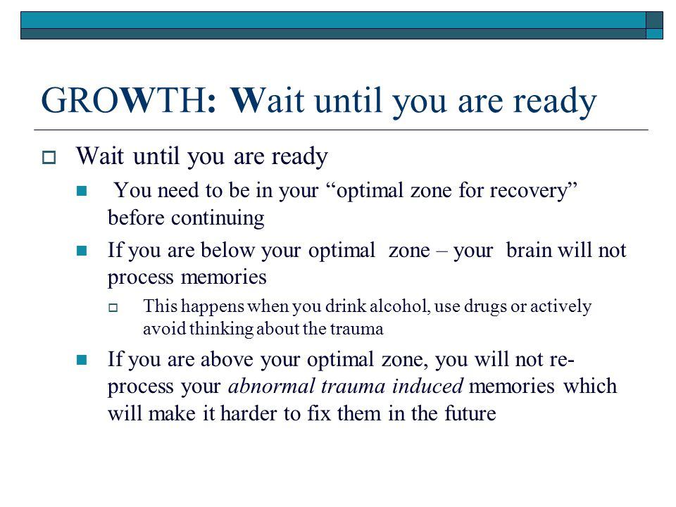 GROWTH: Wait until you are ready