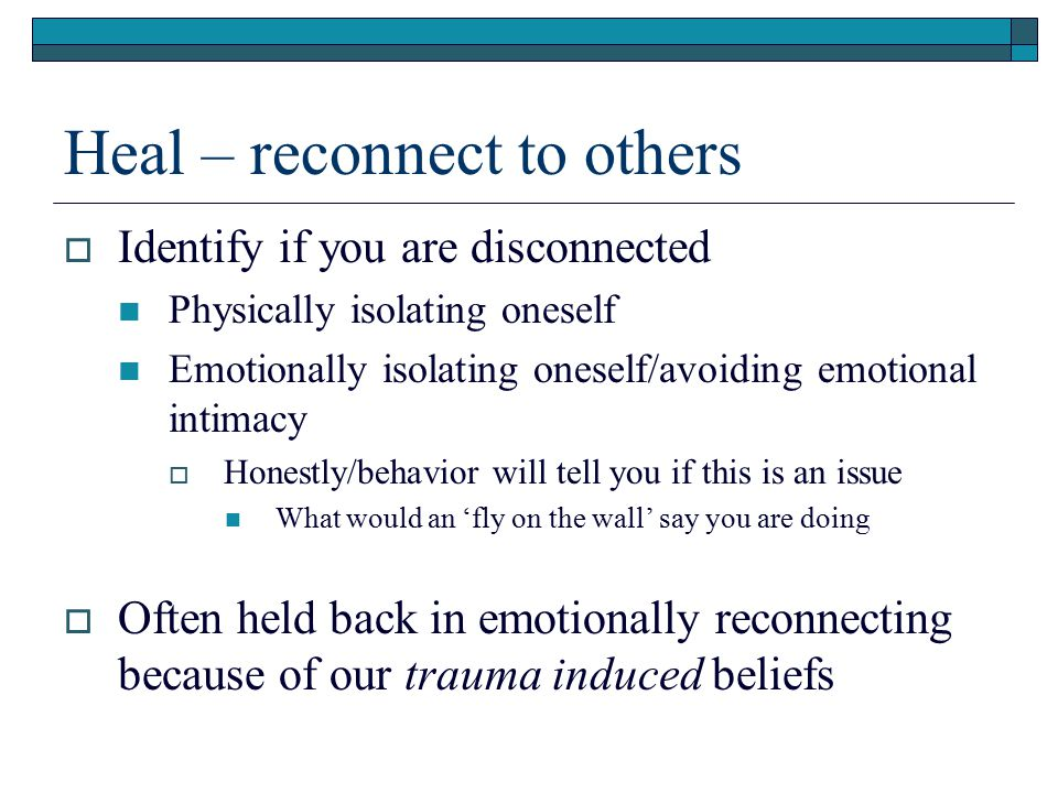 Heal – reconnect to others