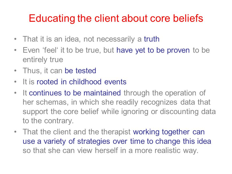 Educating the client about core beliefs