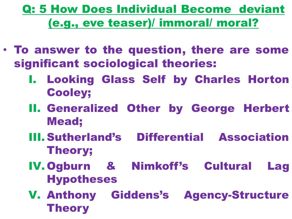 Q: 5 How Does Individual Become deviant (e. g