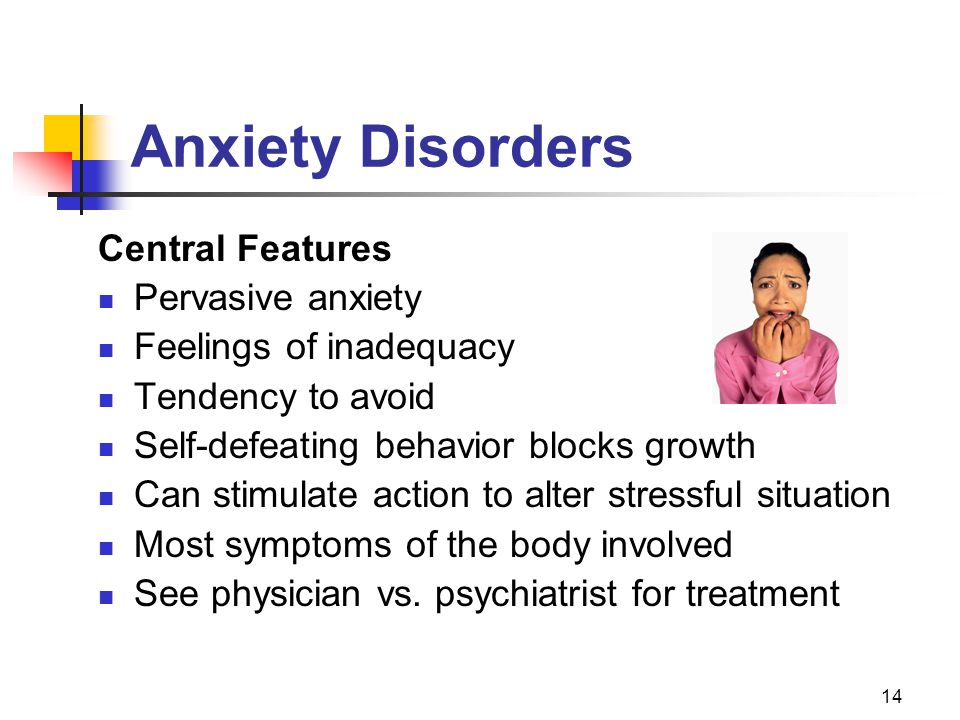 Anxiety Disorders Central Features Pervasive anxiety