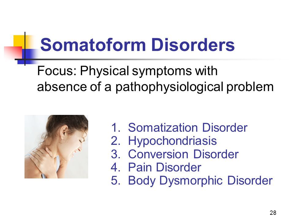 Somatoform Disorders Focus: Physical symptoms with