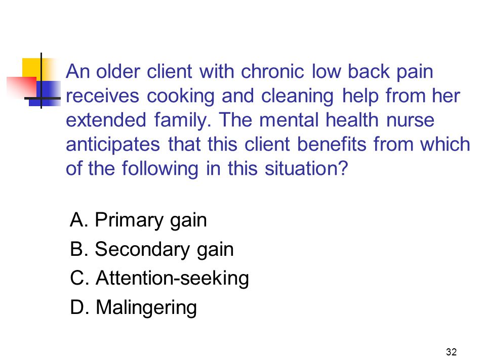 An older client with chronic low back pain receives cooking and cleaning help from her extended family. The mental health nurse anticipates that this client benefits from which of the following in this situation