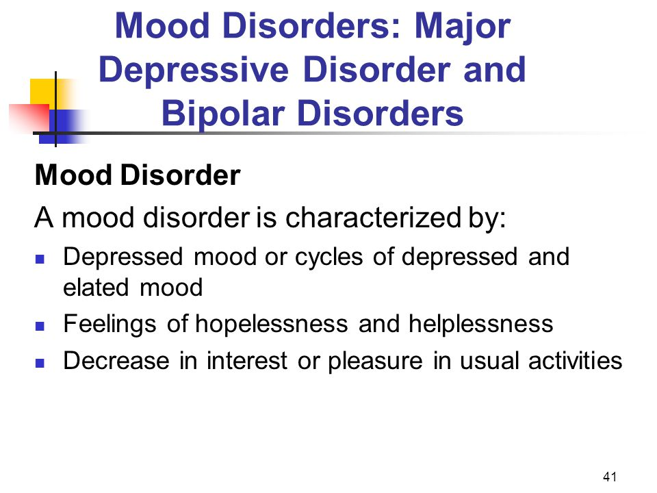 Mood Disorders: Major Depressive Disorder and Bipolar Disorders