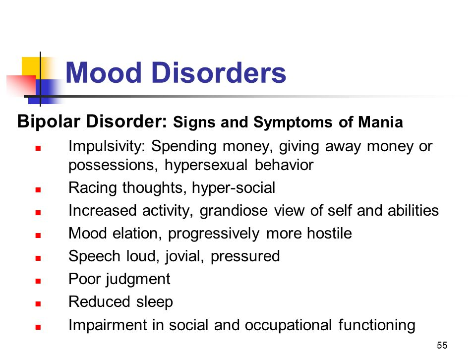 Mood Disorders Bipolar Disorder: Signs and Symptoms of Mania