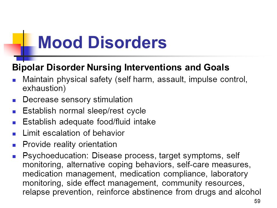 Mood Disorders Bipolar Disorder Nursing Interventions and Goals