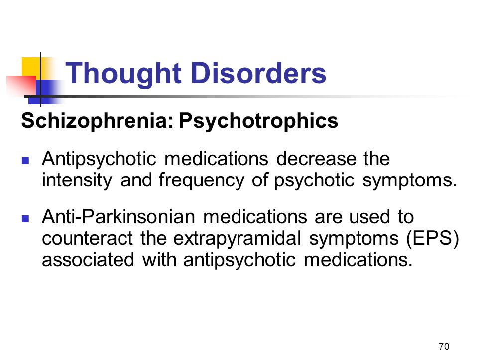 Thought Disorders Schizophrenia: Psychotrophics