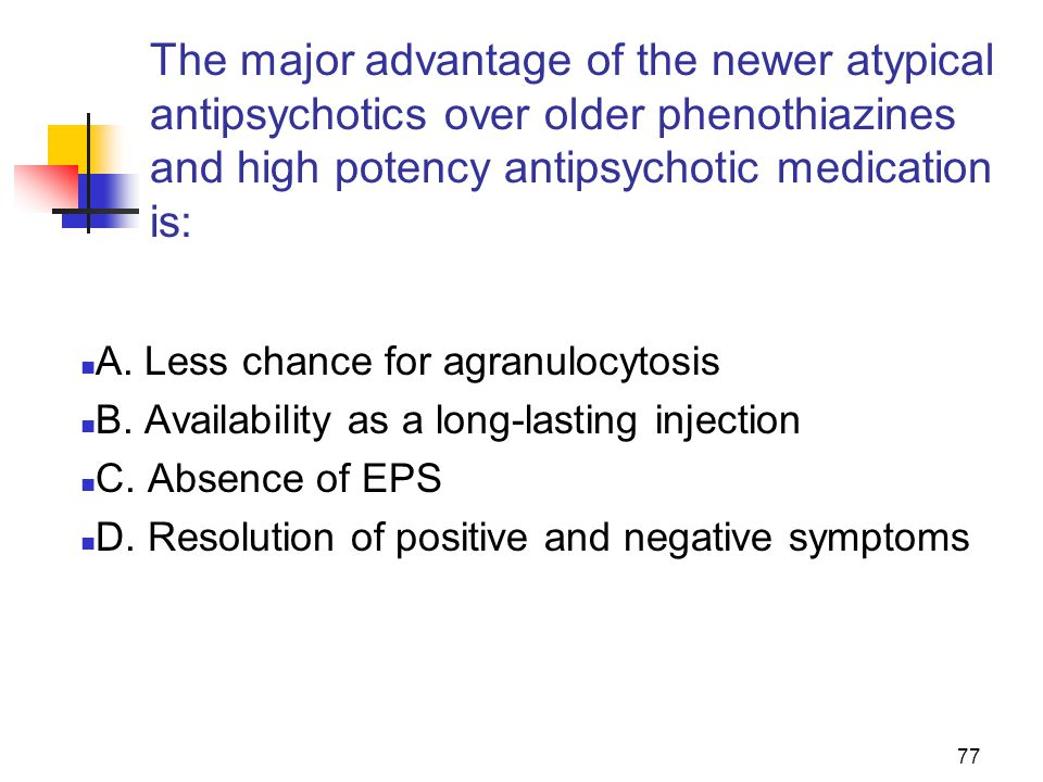 The major advantage of the newer atypical antipsychotics over older phenothiazines and high potency antipsychotic medication is: