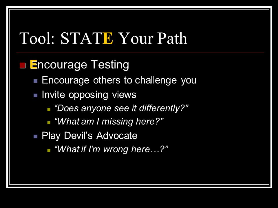 Tool: STATE Your Path Encourage Testing