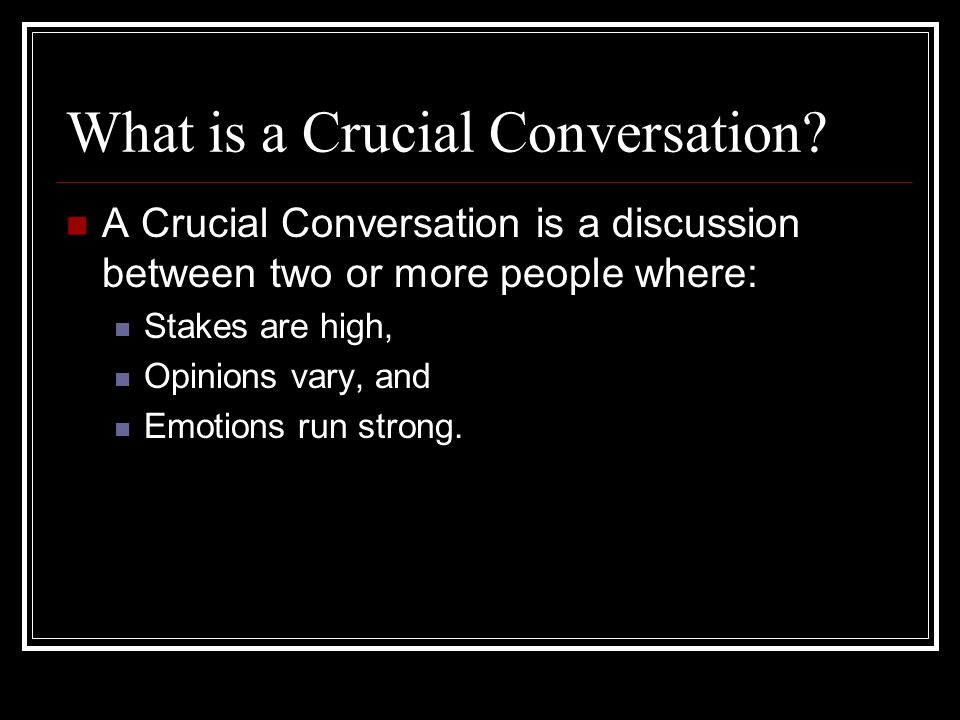 What is a Crucial Conversation