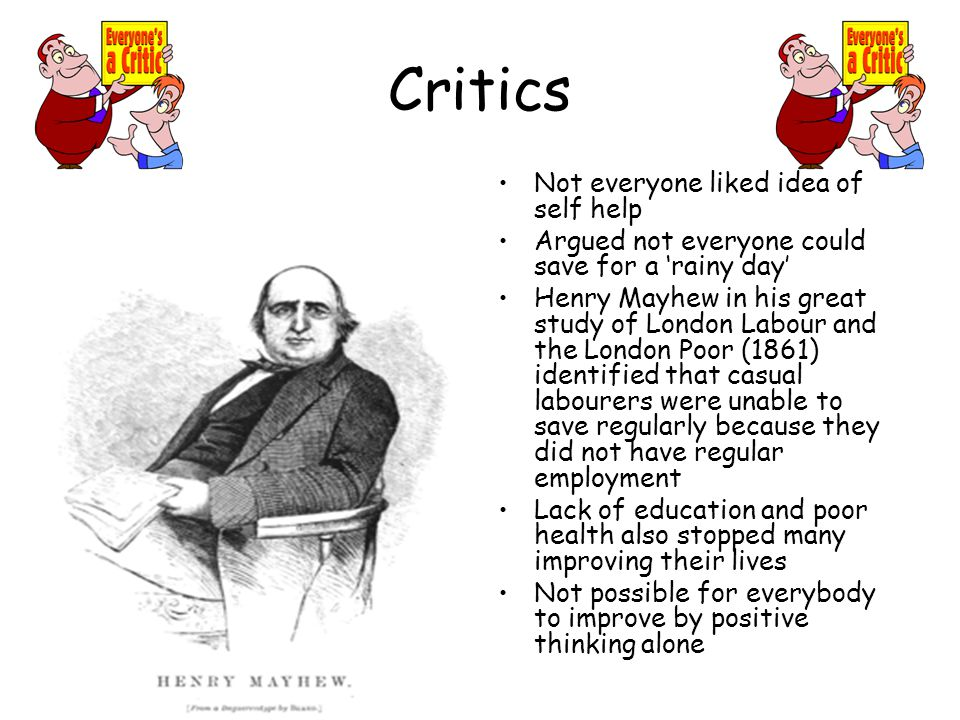 Critics Not everyone liked idea of self help