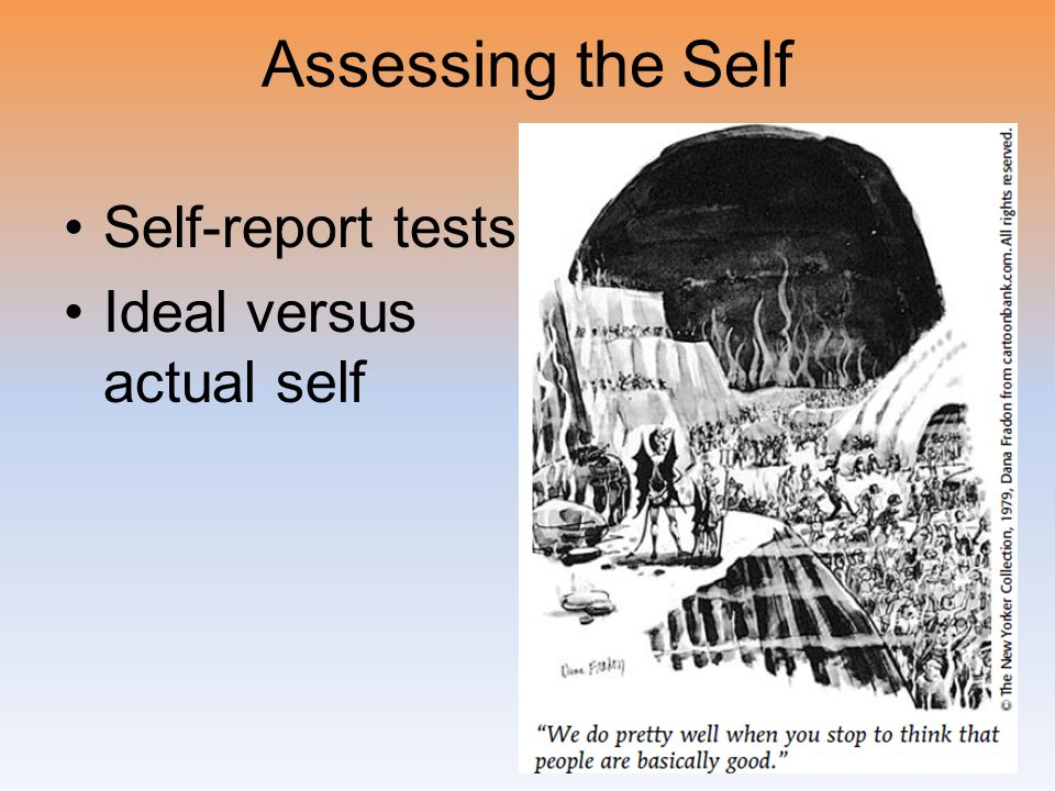 Assessing the Self Self-report tests Ideal versus actual self