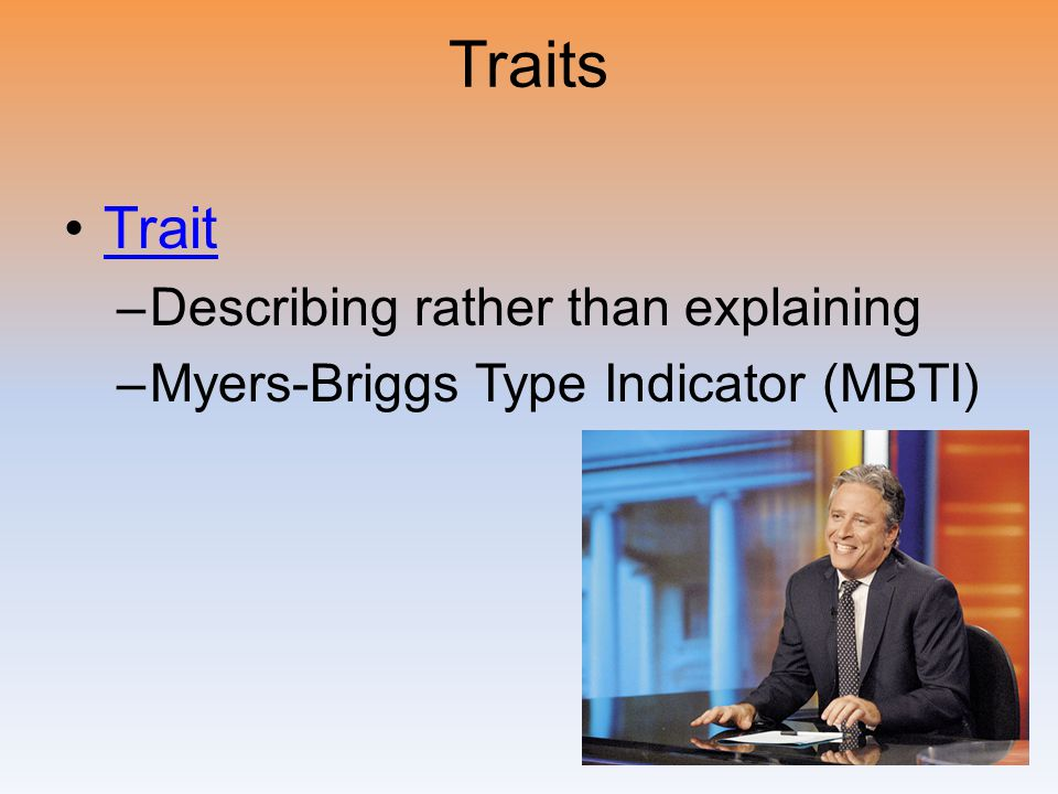 Traits Trait Describing rather than explaining