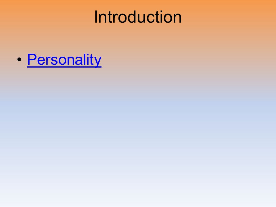 Introduction Personality