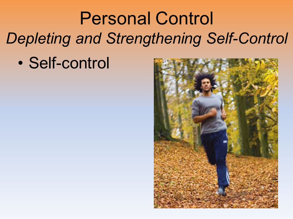 Personal Control Depleting and Strengthening Self-Control