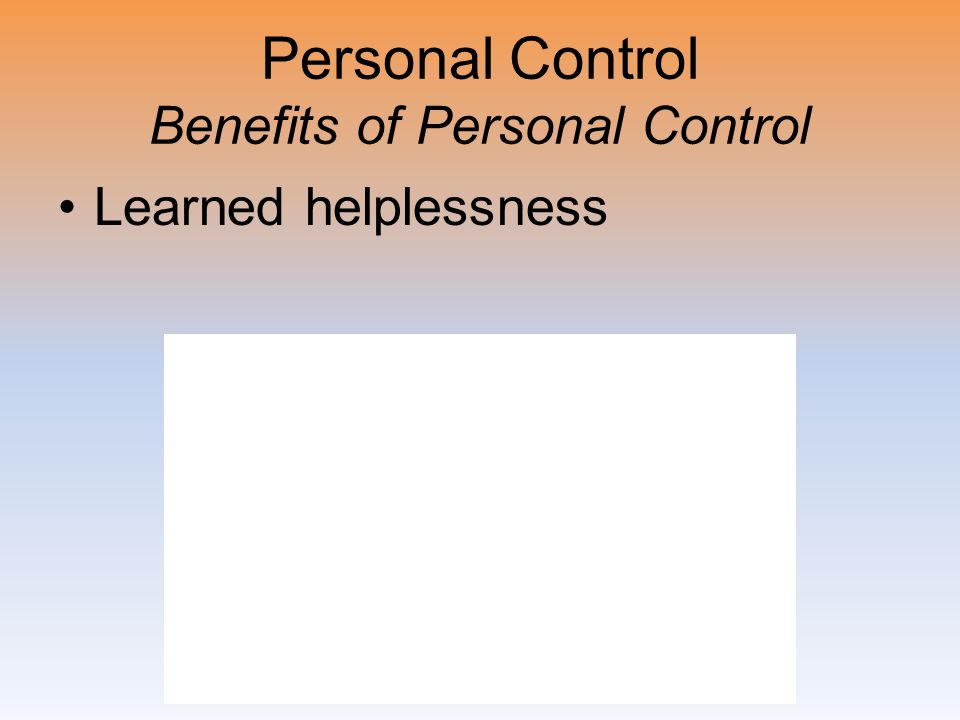 Personal Control Benefits of Personal Control