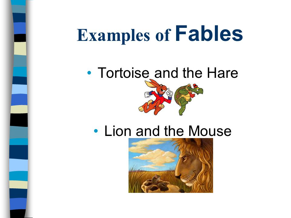 Examples of Fables Tortoise and the Hare Lion and the Mouse