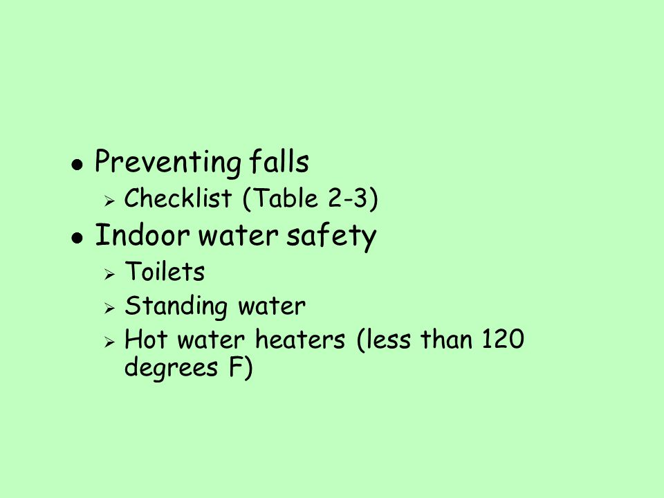 Preventing falls Indoor water safety Checklist (Table 2-3) Toilets