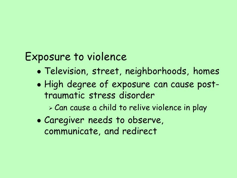 Exposure to violence Television, street, neighborhoods, homes