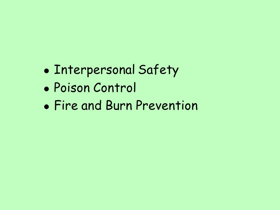 Interpersonal Safety Poison Control Fire and Burn Prevention