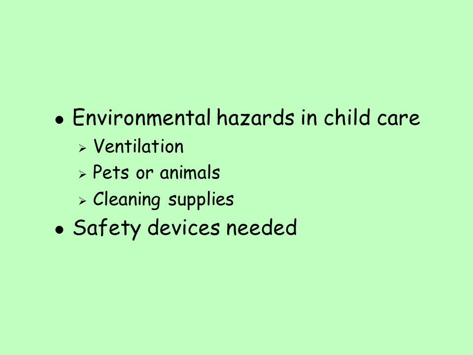 Environmental hazards in child care