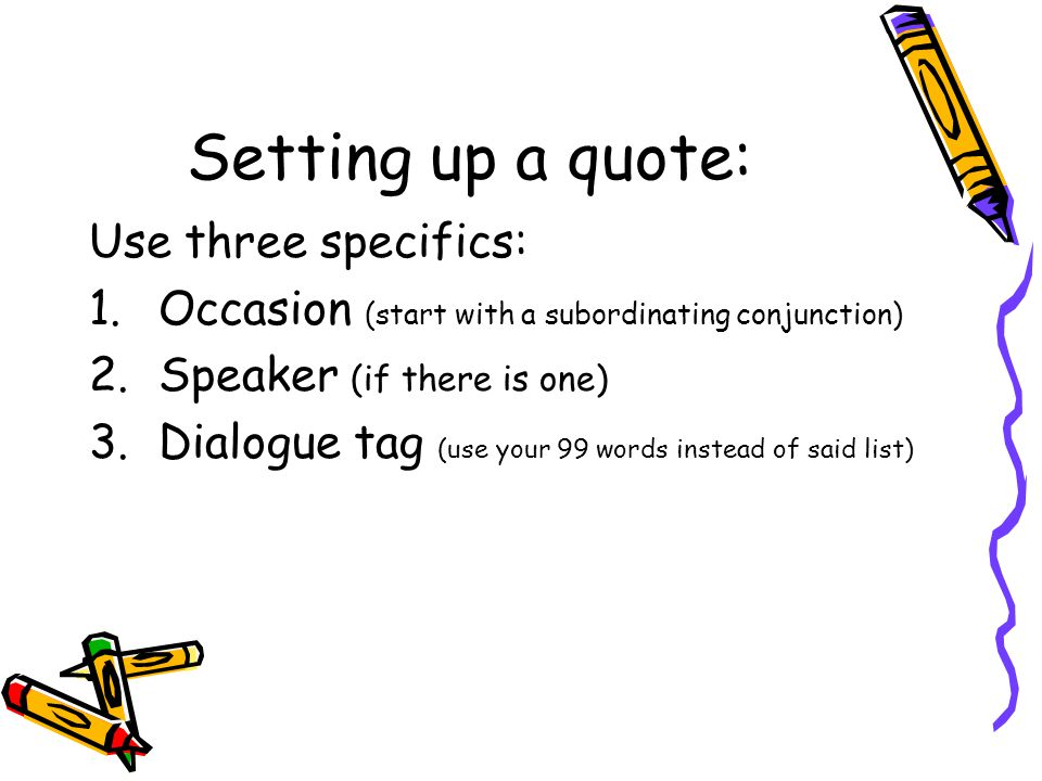 Setting up a quote: Use three specifics: