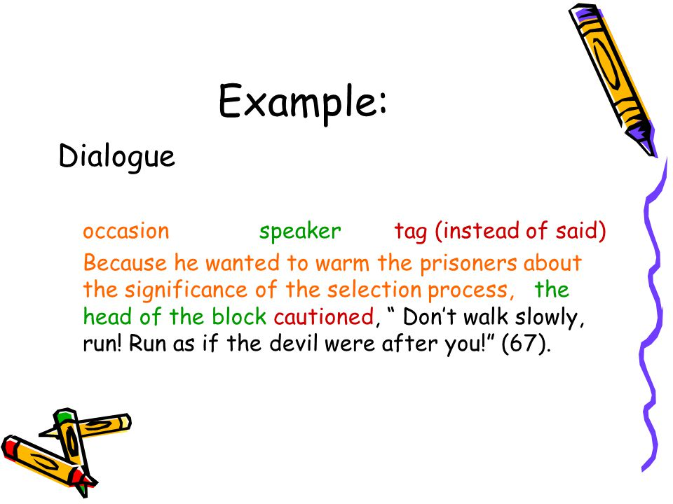 Example: Dialogue occasion speaker tag (instead of said)